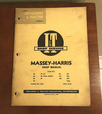 I T Shop Service Manual Mh-2 Massey Harris Series 20 22 30 44 Etc Tractor