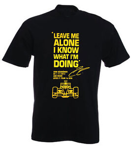 Leave Me Alone I Know What I'm Doing - Kimi Raikkonen Lotus Ferrari F1 Tshirt