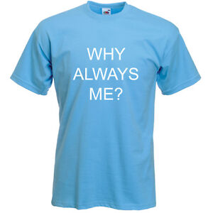 Why Always Me? As worn by Mario Balotelli Manchester Man City Champions Tshirt