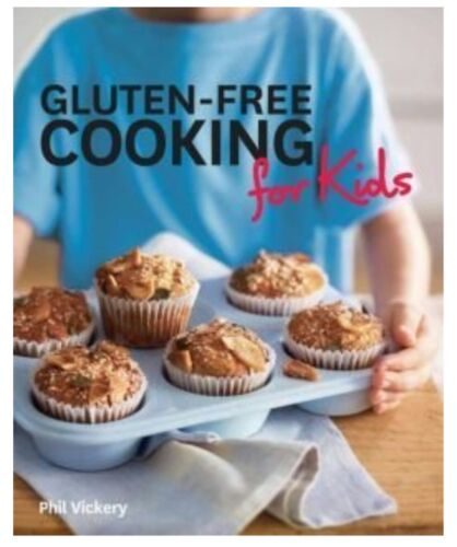 Gluten-Free Cooking For Kids by Phil Vickery Cookbook New