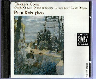 SIMAX PETER KATIN - CHILDREN'S CORNER - DEBUSSY GROVLEZ, IBERT, DE SEVERAC