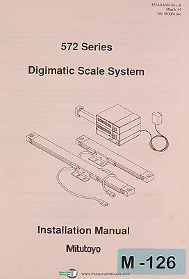 Mitutoyo 572 Series Digimatic Scale System Installation Manual Year 1995
