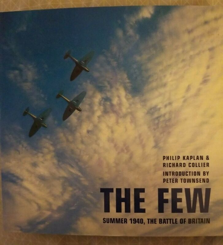 The Few: Summer 1940, The Battle of Britain  Philip Kaplan & Richard Collier