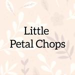 Little Petal Chops