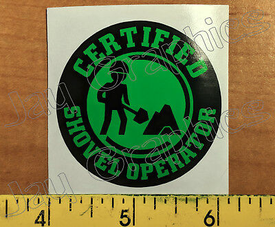 Shovel Operator Funny Hard Hat Sticker Construction Safety Helmet Decal Label