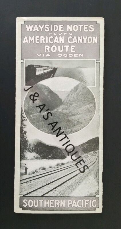 "1921 Southern Pacific RR ""Wayside Notes Along American Canyon Route"" Brochure"