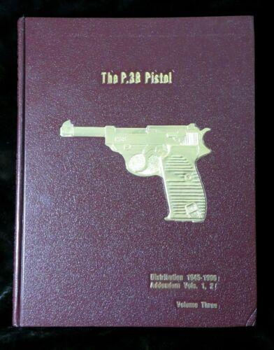 The P.38 Pistol, Vol Three, Warren Buxton ISBN 0-96140240-1-5, HB Gold Embossed