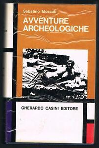 Sabatino-Moscati-AVVENTURE-ARCHEOLOGICHE-GHERARDO-CASINI-EDITORE-1968