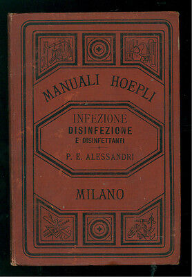 ALESSANDRI P. E. INFEZIONE DISINFEZIONE DISINFETTANTI MANUALI HOEPLI 1884