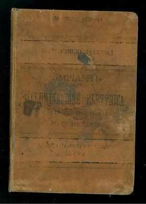 PIAZZOLI EMILIO IMPIANTI DI ILLUMINAZIONE ELETTRICA MANUALI HOEPLI 1900