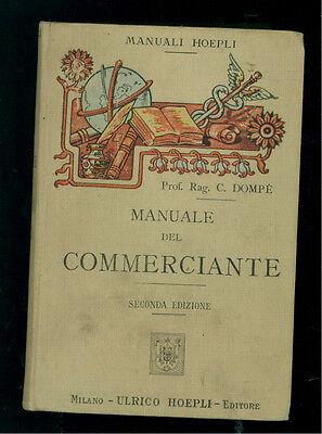 DOMPE' CARLO MANUALE DEL COMMERCIANTE MANUALI HOEPLI 1906 ECONOMIA