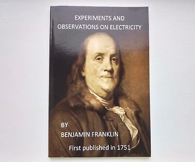 Experiments and Observations on Electricity by Benjamin Franklin