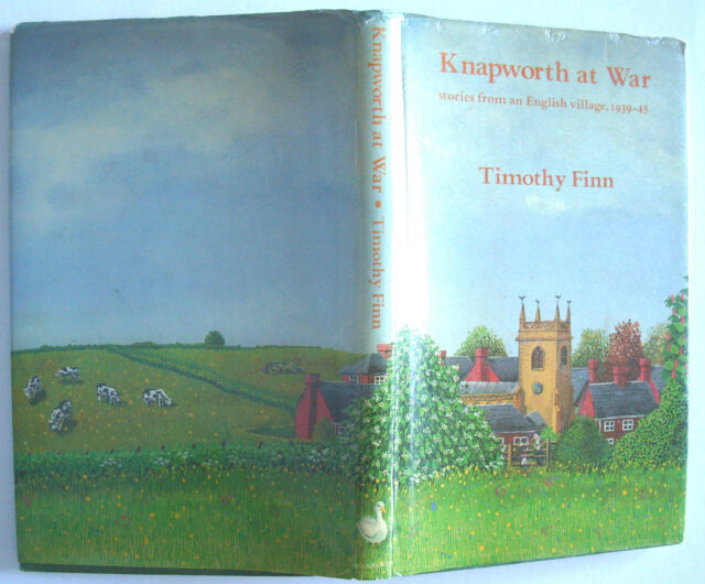 KNAPWORTH AT WAR 1939-45 1st ed 1982 Timothy Finn HB DJ Duckworth 0715616765 VGC