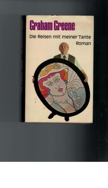 Graham Greene - Die Reisen mit meiner Tante