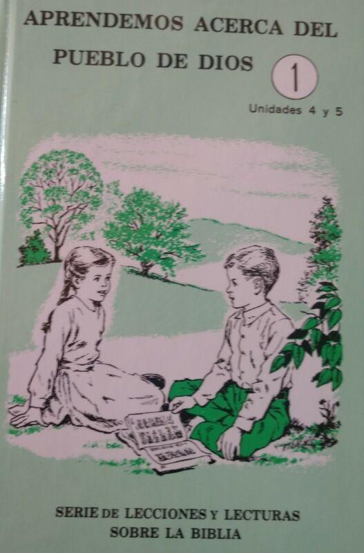 Aprendemos Acerca Del Pueblo De Dios , Unidades 4 Y 5, Serie De Lecciones Y Lect