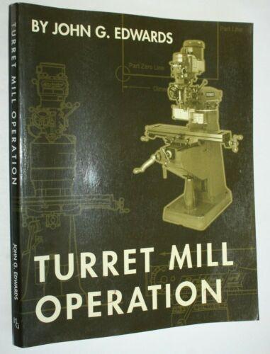 Turret Mill Operation, Paperback by John G. Edwards