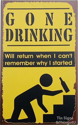 Gone Drinking FUNNY TIN SIGN metal poster alcohol beer bar dorm pub garage decor