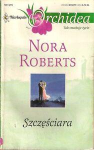Nora Roberts SZCZĘŚCIARA - <span itemprop=availableAtOrFrom>Góra Slaska, Polska</span> - Nora Roberts SZCZĘŚCIARA - Góra Slaska, Polska