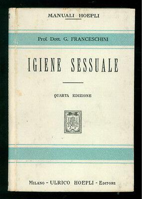 FRANCESCHINI GIOVANNI IGIENE SESSUALE MANUALI HOEPLI 1929 MEDICINA
