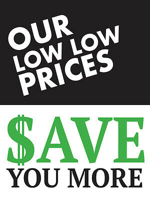 Our Low Low Prices Save You More Retail Display Sign 18w X 24h Full Color