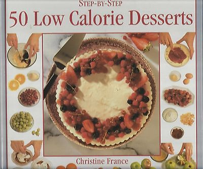 50 LOW CALORIE DESSERTS Step-By-Step ~ Christine France 1996 -