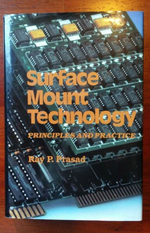 Surface Mount Technology: Principles And Practice by Ray P. Prasad, 1989