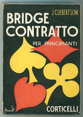 CULBERTSON J. BRIDGE CONTRATTO PER PRINCIPIANTI CORTICELLI 1938 GIOCHI CARTE