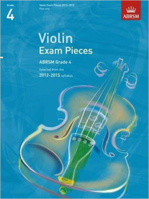 Violin Exam Pieces 2012-2015, ABRSM Grade 4, Part: Selected from the 2012-2015 s