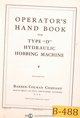 Barber Colman Type D Hydraulic Hobbing Machine Operations Manual Year 1952