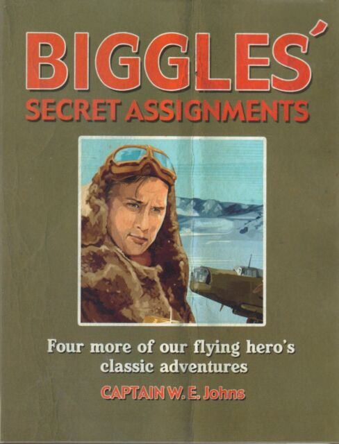 """Biggles' Secret Assignments"" collection of 4 stories in one - Capt W E Johns"