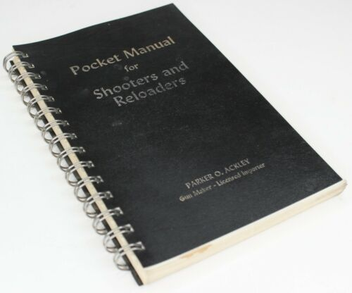 Pocket Manual for Shooters and Reloaders (3rd Printing,1967) by Parker O. Ackley