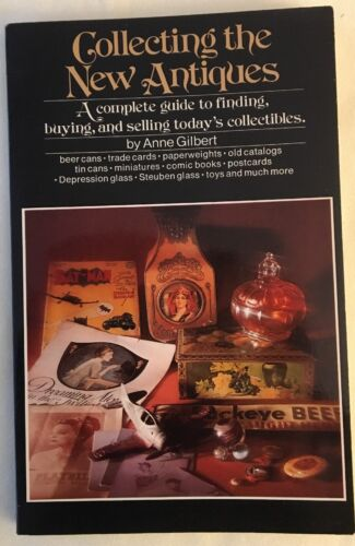 Collecting The New Antiques By Anne Gilbert 1977 Paperback - $5.99
