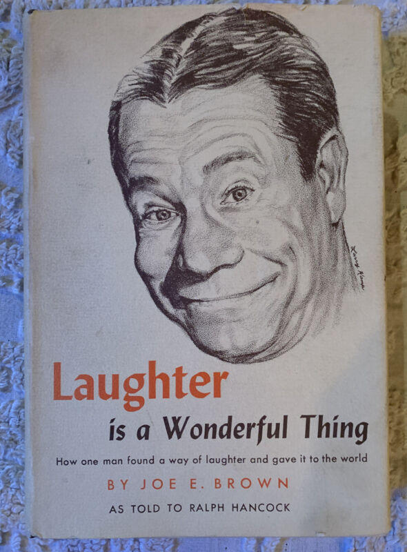 1956 AUTOGRAPHED 1st Edition LAUGHTER IS A WONDERFUL THING By JOE E. BROWN