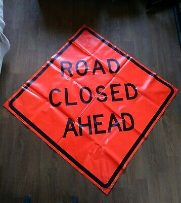 Road Closed Ahead 48 X 48 Vinyl .non Reflective Roll Up Sign. 0012
