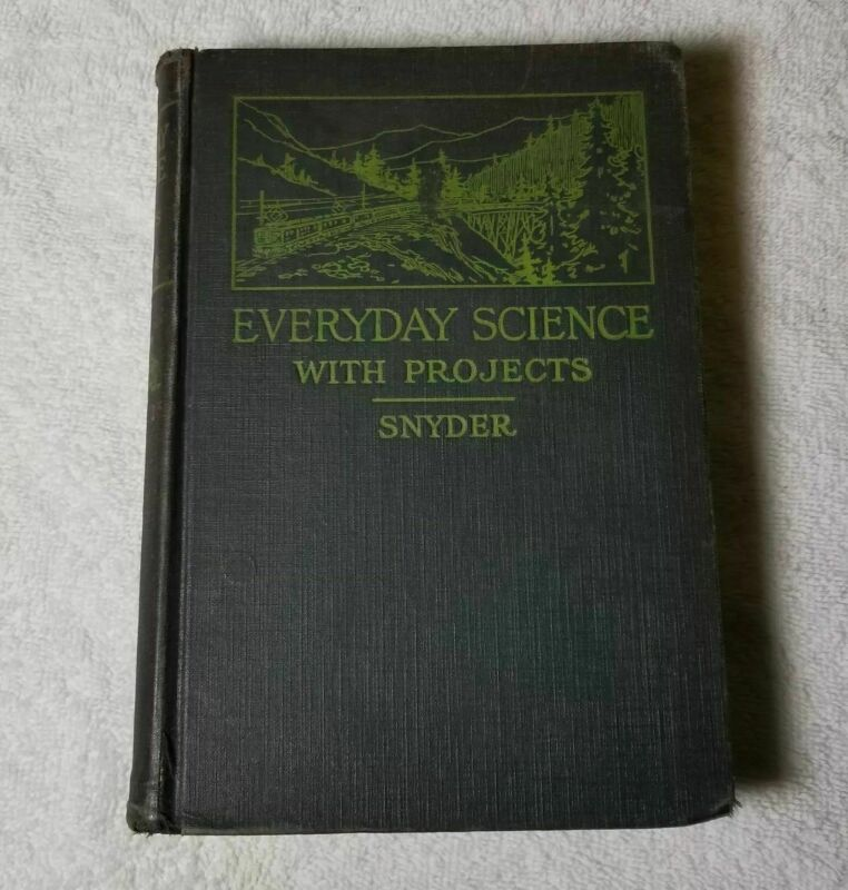 ANTIQUE BOOK Everyday Science with Projects by William H. Snyder - 1919