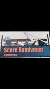 Score Handyman Contracting - ** AFFORDABLE + RELIABLE **