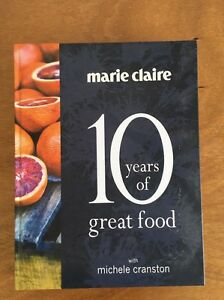 Marie Claire. 10 Years of Great Food. Recipe book Mosman Park Cottesloe Area Preview