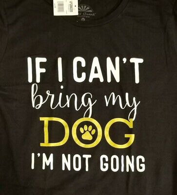 NEW! LOST CREEK Women's Black T'shirt If I Can't Bring My DOG I'm Not Going! Med Lost Cap Sleeve T-shirt
