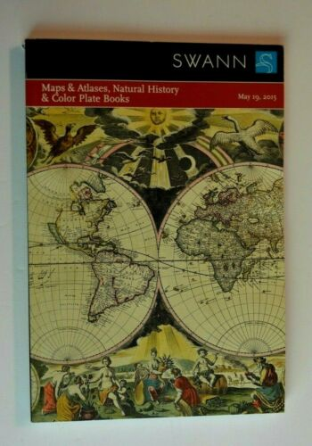 SWANN Catalog  ~MAPS & ATLASES, NATURAL HISTORY & COLOR PLATE BOOKS ~2015