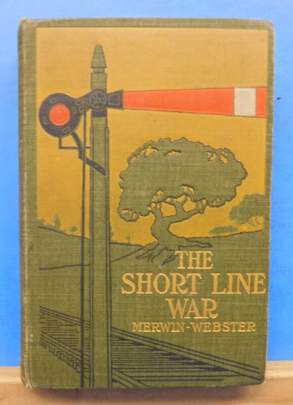 Short Line War, The  By Merwin Webster Hard Cover 1899