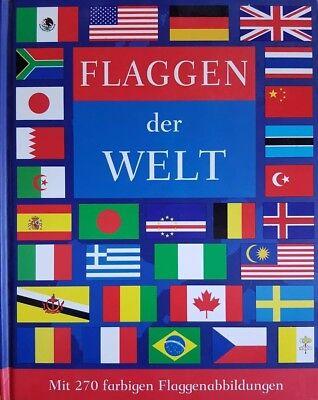Flaggen der Welt - mit 270 farbigen Flaggenabbildungen ()