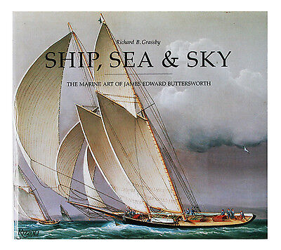 Ship, Sea and Sky : The Marine Art of James Edward Buttersworth by Rizzoli... (James Buttersworth Ships)