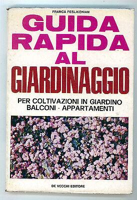 FESLIKENIAN FRANCA GUIDA RAPIDA AL GIARDINAGGIO DE VECCHI 1970 I° EDIZ.