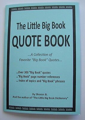Used, Alcoholics Anonymous AA Little Big Book Quotes Collection Reference Recovery for sale  Woodland