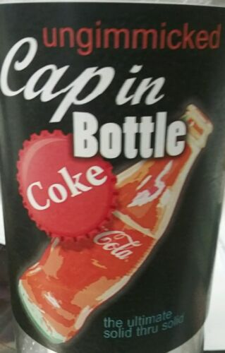 CAP 8N THE BOTTLE, UNGIMMICKED, ULTIMATE SOLID THRU SOLID
