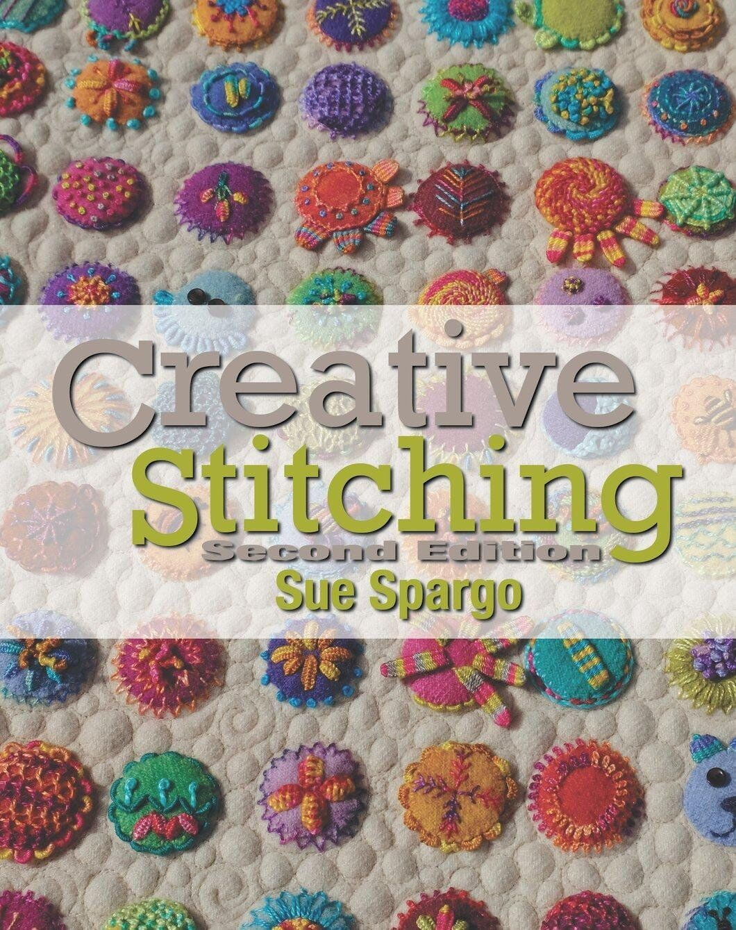 Creative Stitching Second Edition by Sue Spargo Hand Embroid