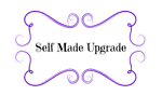 Self Made Upgrade