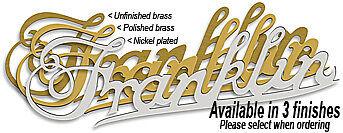 Franklin Radiator Script Brass - Polished - or Nickel Platted