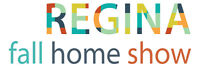 BE AN EXHIBITOR AT THE REGINA FALL HOME SHOW