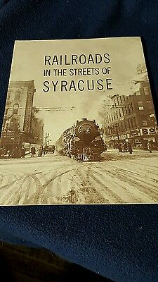 Railroad In The Streets Of Syracuse  1870 thru 1962 *156